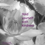 hold yourself with kindness